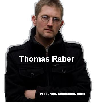 Thomas Raber, Composer - Writer - Producer - all informations about musical activities